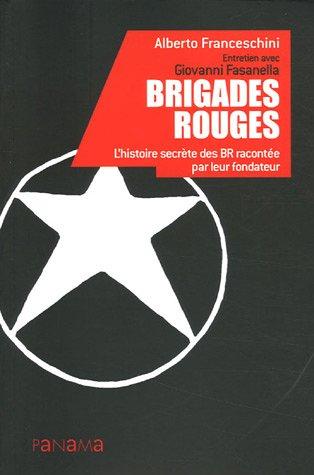 Brigades rouges : L'histoire secrète des BR racontée par leur fondateur