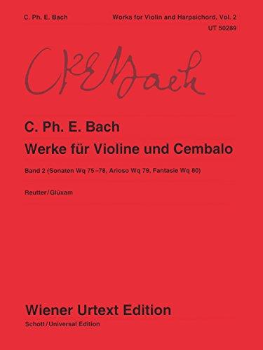 Werke für Violine und obligates Cembalo (Klavier): Sonaten Wq 75–78, Arioso Wq 79, Fantasie Wq 80. Band 2. Violine und Cembalo (Klavier). (Wiener Urtext Edition)