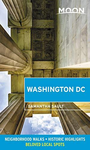 Moon Washington DC: Neighborhood Walks, Historic Highlights, Beloved Local Spots (Travel Guide) (English Edition)
