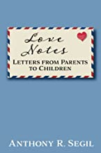 Love Notes: Letters from Parents to Children