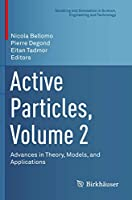 Active Particles, Volume 2: Advances in Theory, Models, and Applications (Modeling and Simulation in Science, Engineering and Technology)