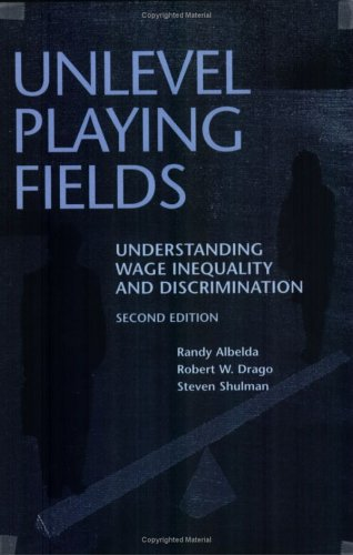 Unlevel Playing Fields: Understanding Wage Inequality and Discrimination, Second Edition