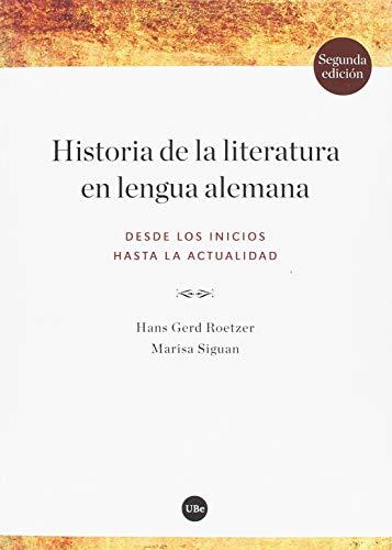 Historia de la literatura en lengua alemana (2ª ed.) Desde los inicios hasta la (FILOLOGIA UB)