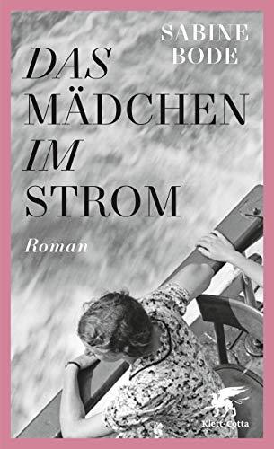 Das Mädchen im Strom: Roman