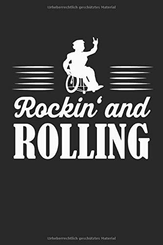 Rockin' and Rolling: Rollstuhlfahrer Geschenke Notizbuch liniert (A5 Format, 15,24 x 22,86 cm, 120 Seiten)