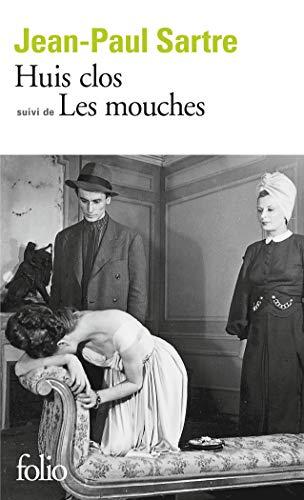 SARTRE HUIS CLOS / MOUCHES: Piece en un acte / Drame en trois actes