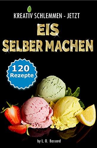 KREATIV SCHLEMMEN - jetzt Eis selber...