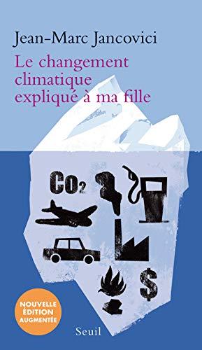 Le changement climatique expliqué à ma fille (nouvelle édition)