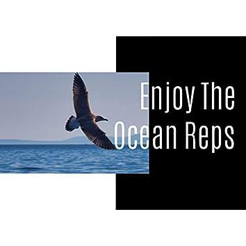 Enjoy The Ocean Reps