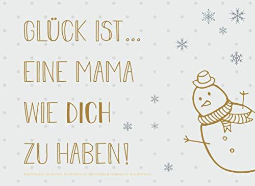 Adventskalender für die Mama, Gutscheinbuch mit 24 Gutscheinen als Geschenk zum Selbstausfüllen, Glück ist… eine Mama wie dich zu haben: Buch-Kalender ... Geschenkidee für jede Mutter zum Advent