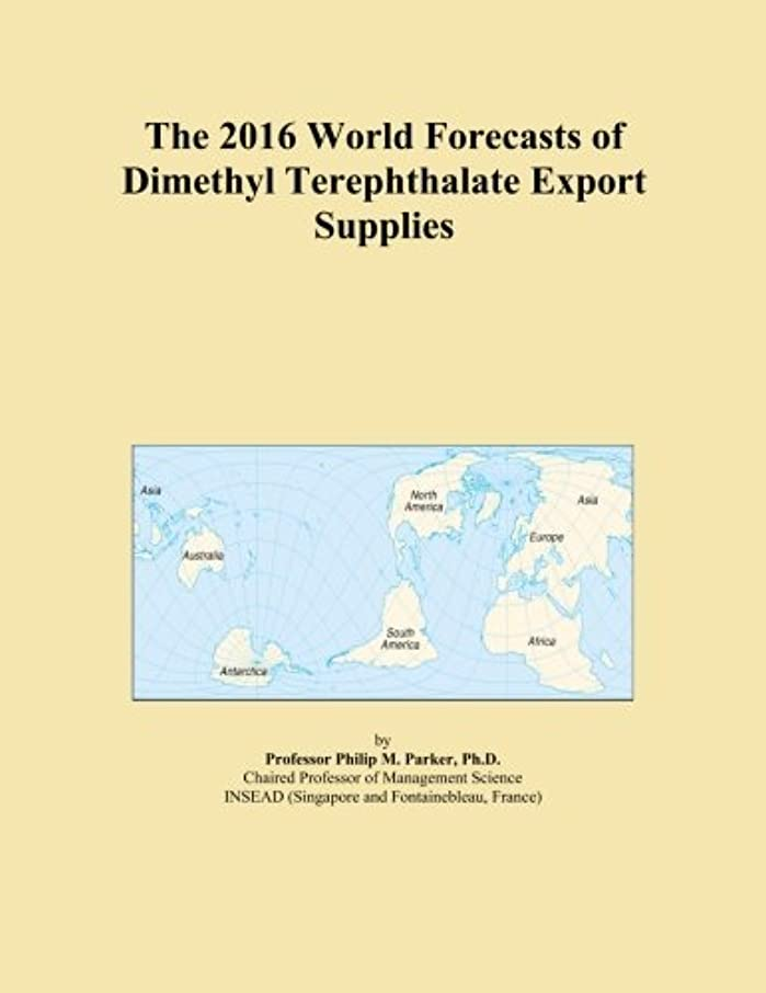 The 2016 World Forecasts of Dimethyl Terephthalate Export Supplies