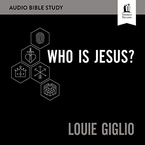 Who Is Jesus? Audio Bible Studies Audiobook By Louie Giglio cover art