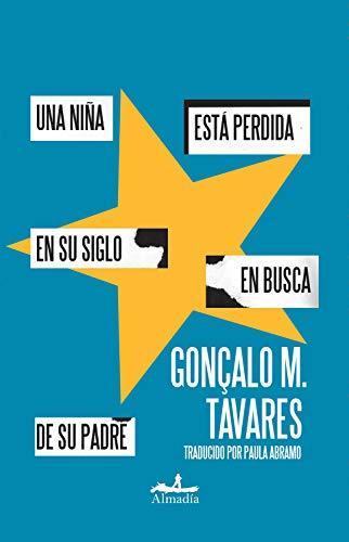 Una niña está perdida en su siglo en busca de su padre (Spanish Edition)