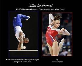 Allez La France!: The 2015 European Gymnastics Championships