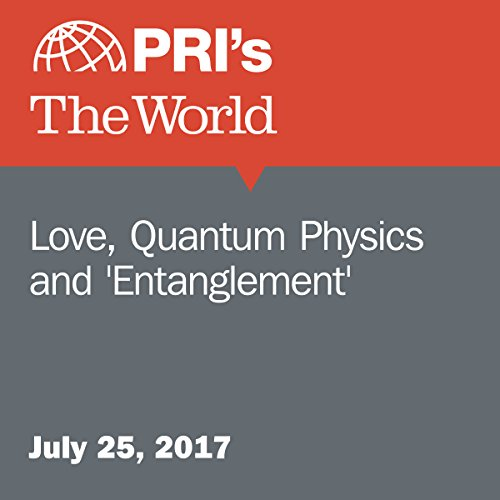 Love, Quantum Physics and 'Entanglement' audiobook cover art