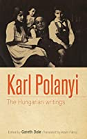 Karl Polanyi: The Hungarian Writings