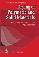Drying of Polymeric and Solid Materials: Modelling And Industrial Applications