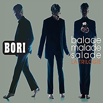 Bori Balade, Malade, Salade : La trilogie