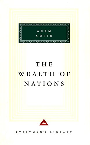 Wealth Of Nations: Adam Smith (Everyman's Library CLASSICS)