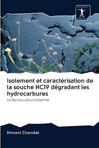 Isolement et caractérisation de la souche HC19 dégradant les hydrocarbures: Le Bacillus albus halophile