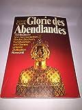 Glorie des Abendlandes: Von den Gedanken, Bauten, Büchern, Kunstwerken und Genies unserer Zivilisation - Kenneth Clark