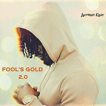 Fool's Gold 2.0