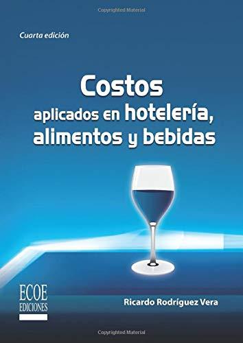 Costos aplicados en hotelería, alimentos y bebidas