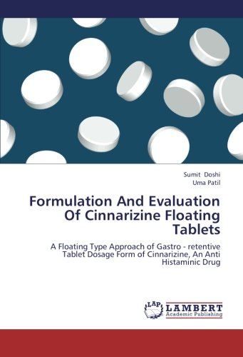 Formulation And Evaluation Of Cinnarizine Floating Tablets: A Floating Type Approach of Gastro - retentive Tablet Dosage Form of Cinnarizine, An Anti Histaminic Drug