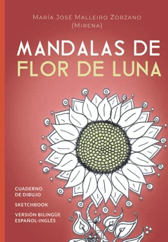 Mandalas de Flor de Luna (bilingüe): Cuaderno de dibujo. Sketchbook