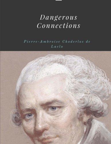 Dangerous Connections by Pierre-Ambroise Choderlos de Laclos