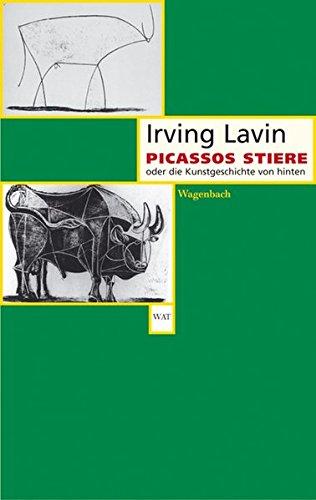 Picassos Stiere oder die Kunstgeschichte von hinten (Wagenbachs andere Taschenbücher)