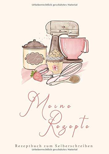 Meine Rezepte - Rezeptbuch zum Selberschreiben: Eigenes Backbuch erstellen | Platz für 68 Rezepte inkl. Inhaltsverzeichnung und Seitenzahlen | DinA4 | ... | schnell und einfach Lieblingsrezepte finden