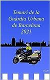 Temari de la Guàrdia Urbana de Barcelona 2021 (Catalan Edition)