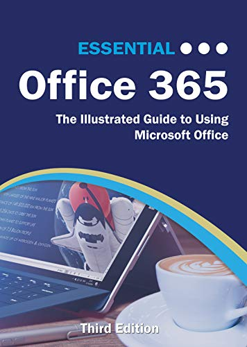 Essential Office 365 Third Edition: The Illustrated Guide to Using Microsoft Office (Computer Essentials) (English Edition)