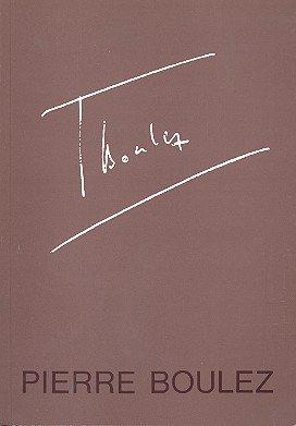 Pierre Boulez: Eine Festschrift zum 60. Geburtstag