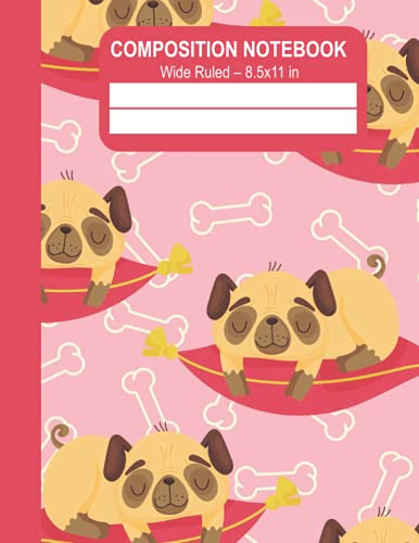 Composition Notebook Wide Ruled: 8.5x11 inches cute sleeping pug dog over red pillow, kawaii notebooks: Lined ruled paper sheets note book. Great for ... Adorable puppy pet & fun bones girls boys