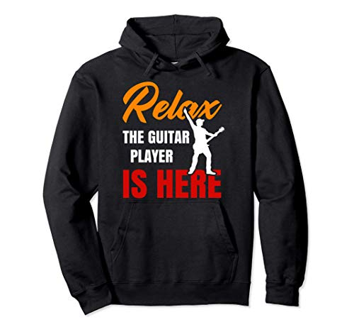 Relax The Guitar Player Is Here - Guitarist Guitar Player Sudadera con Capucha