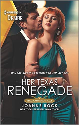 Her Texas Renegade (Texas Cattleman's Club: Inheritance Book 6)