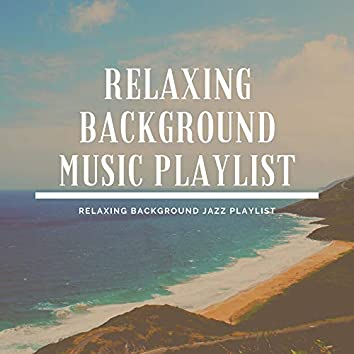 Relaxing Background Jazz Playlist