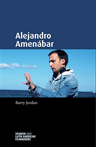 Alejandro Amenábar (Spanish and Latin-American Filmmakers)