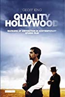 Quality Hollywood: Markers of Distinction in Contemporary Studio Film (International Library of Moving Image)