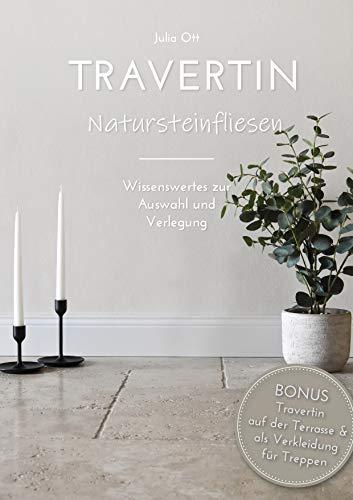 Travertin Natursteinfliesen - Wissenswertes zur Auswahl und Verlegung