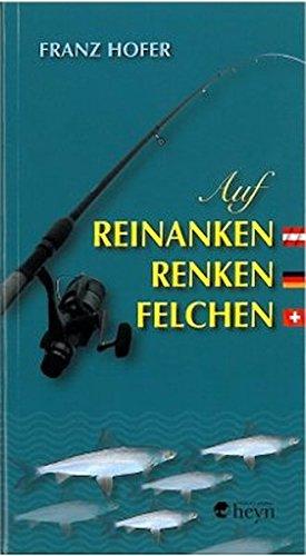 Auf Reinanken, Renken, Felchen: Allgemeines - Fangmethoden - Ausrüstung
