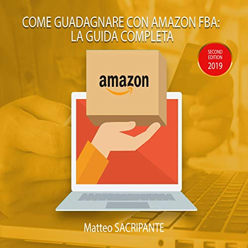 Come guadagnare con Amazon FBA: La guida completa (Italian Edition) audiobook cover art