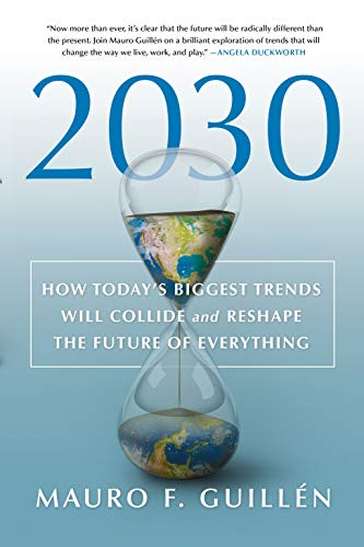 Compare Textbook Prices for 2030: How Today's Biggest Trends Will Collide and Reshape the Future of Everything  ISBN 9781250268174 by Guillen, Mauro F.