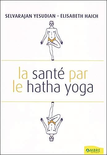 La sante par le hatha yoga