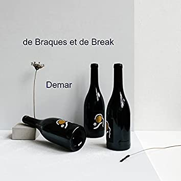 De braques et de break