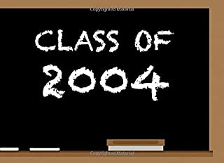 Class Of 2004: High School Reunion Guest Book | Class Get Together Guest Book | Keepsake Message Log | Classmate Memories | Graduation Celebration