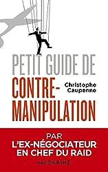 Petit guide de contre-manipulation de Christophe Caupenne