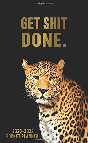 Get Shit Done. 2020-2022 Pocket Planner: 3 Year Monthly Calendar with Phone Book, Password Log & Notebook - Three Year (36 Months) Agenda, Diary & ... with Motivational Quotes - Nifty Wild Leopard